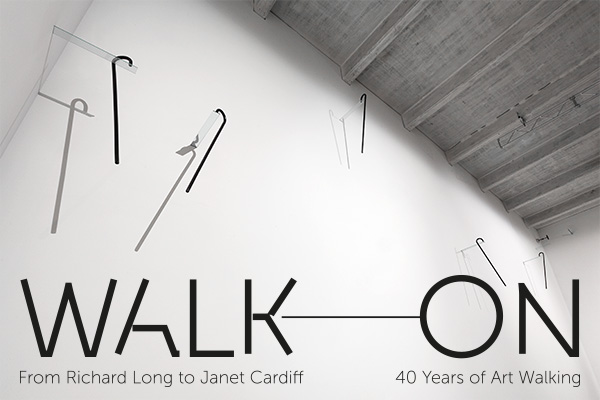 Walk On: From Richard Long to Janet Cardiff – 40 years of Art Walking